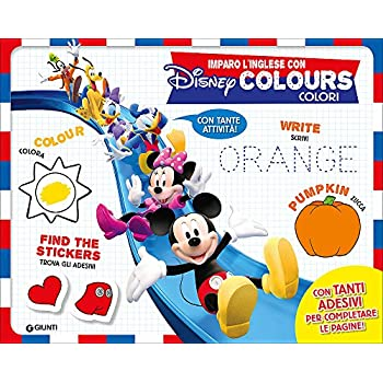 Imparo L'inglese Con Disney. Colours-Colori. Album Creativo. Con Adesivi