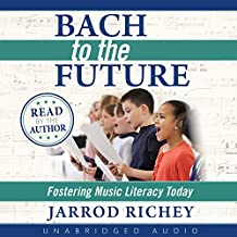 Bach to the Future: Fostering Music Literacy Today