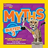 Myths Busted! 3 : Just When You Thought You Knew What You Knew (Myths Busted )