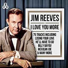 Jim Reeves: I Love You More