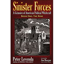 Sinister Forces - The Nine: Volume 1: A Grimoire of American Political Witchcraft (Sinister Forces: A Grimoire of American Political Witchcraft) of American Political Witchcraft (Paperback)