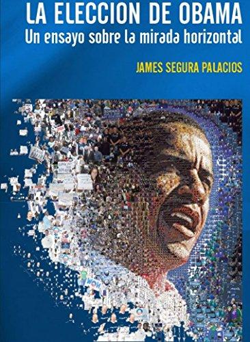La elección de Obama: Un ensayo sobre la mirada horizontal