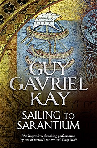 Sailing to Sarantium por Guy Gavriel Kay