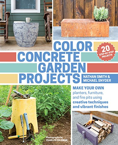 color-concrete-garden-projects-make-your-own-planters-furniture-and-fire-pits-using-creative-techniq