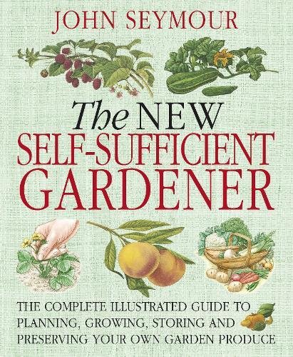 New Self-Sufficient Gardener por John Seymour