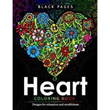 Heart Coloring Book: Black Pages Coloring Book for Adults : Designs for Relaxation and Mindfulness