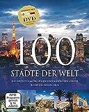 100 Städte der Welt mit DVD: Die größten Metropolen und schönsten Städte rund um den Globus