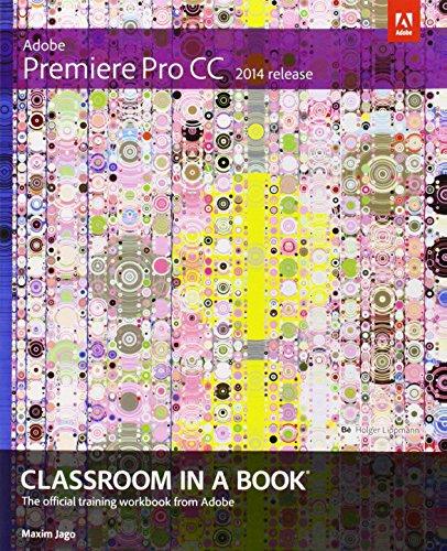 Adobe Premiere Pro CC Classroom in a Book (2014 release) (Classroom in a Book (Adobe))