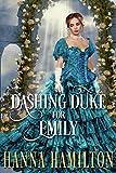 A Dashing Duke for Emily: A Historical Regency Romance Novel (English Edition)