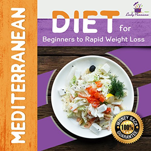 The Mediterranean: Mediterranean Diet for Beginners to Rapid Weight Loss (Mediterranean Recipes, Mediterranean For Beginners, Mediterranean Cookbook, Mediterranean ... Diet For Weight Loss) (English Edition)