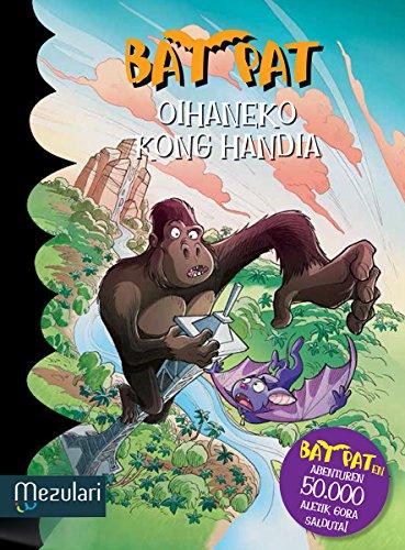 OIHANEKO KONG HANDIA (Bat Pat) (Basque Edition) por ROBERTO PAVANELLO