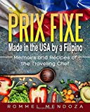 Prix Fixe:  Made in the USA by a Filipino: Memoirs and Recipes of the Traveling Chef