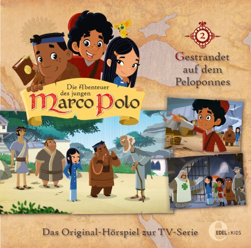 Die Abenteuer des jungen Marco Polo - Hörspiel, Vol. 2: Gestrandet auf dem Peloponnes