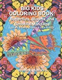 Big Kids Coloring Book: Butterflies, Blooms, and Beautiful Mandalas: Double-sided for Crayons and Color Pencils (Big Kids Coloring Books)