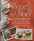 The Fleece & Fiber Sourcebook - More Than 200 Fibers, from Animal to Spun Yarn by Ekarius, Carol, Robson, Deborah (2011) Hardcover