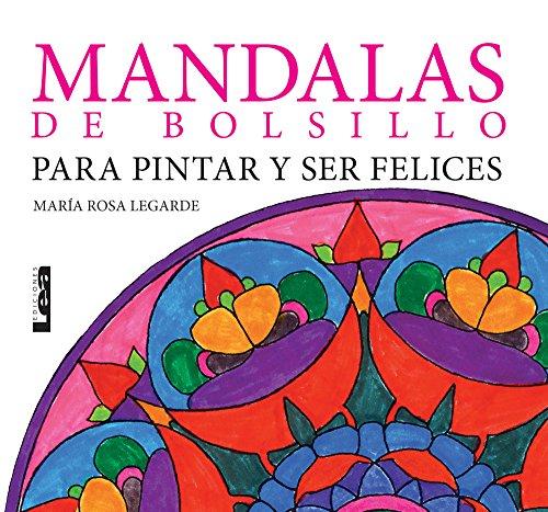 Mandalas de Bolsillo: Para Pintar y Ser Felices por Maria Rosa Legarde