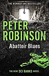 Abattoir Blues: The 22nd DCI Banks Mystery by Peter Robinson (2015-01-15)