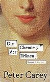 Die Chemie der Tränen: Roman