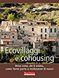 Ecovillaggi e Cohousing: Dove sono, chi li anima, come farne parte o realizzarne di nuovi