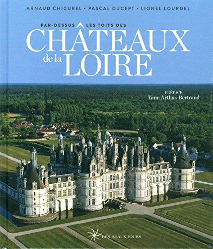 Par dessus les toits des châteaux de la Loire