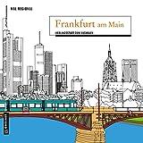 MAL REGIONAL - Frankfurt: Lieblingsstadt zum Ausmalen (MALRegional im GMEINER-Verlag)