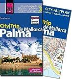 Reise Know-How CityTrip Palma de Mallorca: Reiseführer mit Faltplan und kostenloser Web-App - Petra Sparrer
