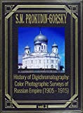 History of Digichromatography: Color Photographic Surveys of Russian Empire (1905 - 1915), vol.2 (English Edition)