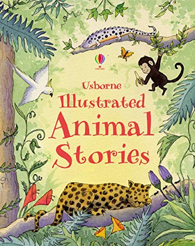 Illustrated Animal Stories (Usborne Anthologies and Treasuries)