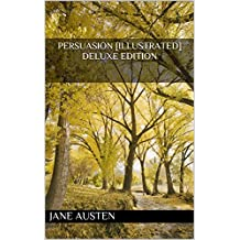 Persuasion [illustrated] Deluxe Edition (English Edition)
