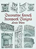 Decorative French Ironwork Designs (Dover Jewelry and Metalwork)