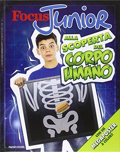 Focus Junior. Alla scoperta del corpo umano. Con poster