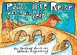 Pauls irre Reise durch die Zeit: Ein Streifzug durch das Welterbe Regensburg