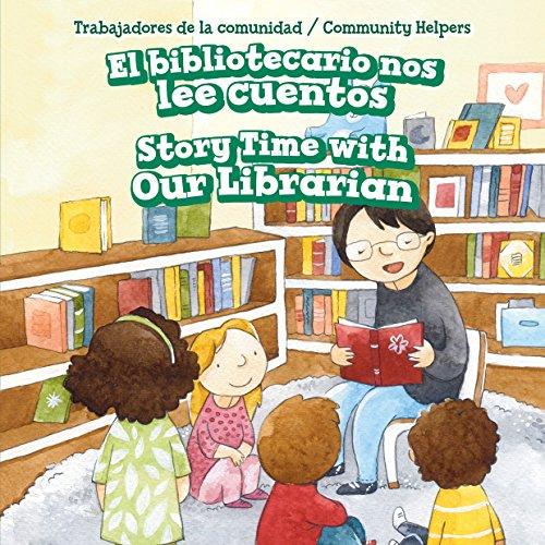 El Bibliotecario nos lee cuentos / Story Time With Our Librarian (Trabajadores De La Comunidad / Community Helpers)