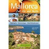 Mallorca - Zeit für das Beste: Highlights, Geheimtipps, Wohlfühladressen
