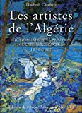Les artistes de l'Algérie : Dictionnaire des peintres, sculpteurs, graveurs