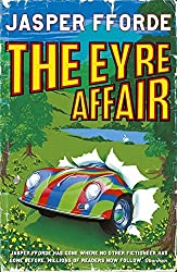 The Eyre Affair: Thursday Next Book 1 by Jasper Fforde (2002-07-04)