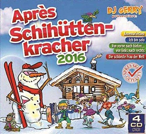 DJ Gerry Pr?s. Apr?s Schih?ttenkracher 2016 (4CDs - inkl. Knackarsch. Die sch?nste Frau der Welt. Biste braun. kriegste Fraun. uvm.) by Various