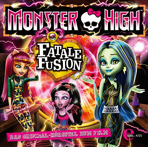 Monster High - Fatale Fusion - Das Original-Hörspiel zum ()
