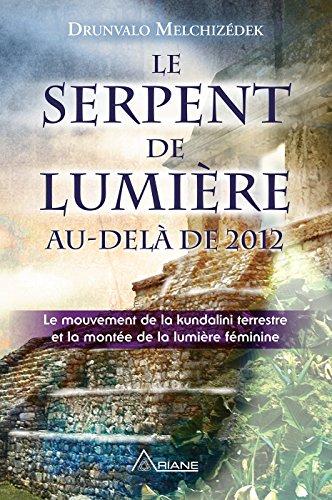 Le serpent de lumière: Le mouvement de la kundalini terrestre et la montée de la lumière féminine, 1949-2013