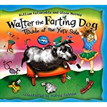 Walter the Farting Dog: Trouble at the Yard Sale by William Kotzwinkle (2004-03-30)