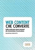 Web content che converte: Guida pratica per creare contenuti che incrementano il tuo business