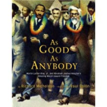 As Good as Anybody: Martin Luther King Jr. and Abraham Joshua Heschel's Amazing March Toward Freedom