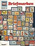 Briefmarken - Edition 'Was ist Was' Band 52 [Illustrierte Auflage - Grossformat] (Hobby-Sachbuch)
