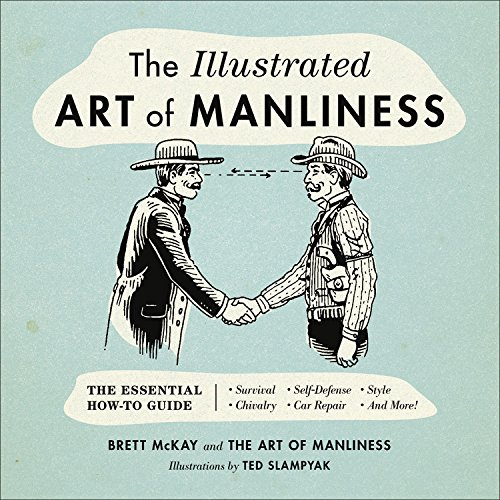 the-illustrated-art-of-manliness-the-essential-how-to-guide-survival-chivalry-self-defense-style-car