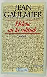 Hélène ou la solitude par Gaulmier