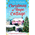 Christmas at Hope Cottage: A magical feel good romance novel