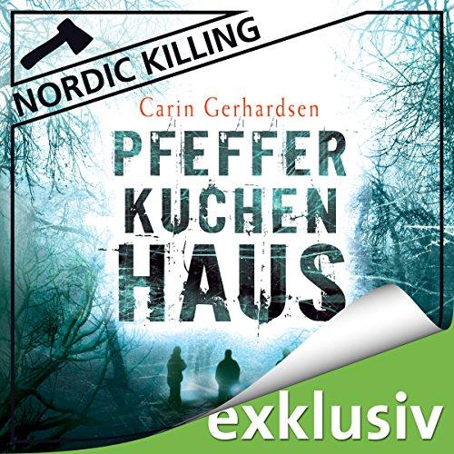 Buchseite und Rezensionen zu 'Pfefferkuchenhaus (Nordic Killing)' von Carin Gerhardsen