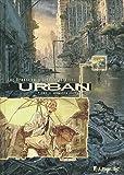 Lire le livre Urban (Tome 4-Enquête immobile) gratuit
