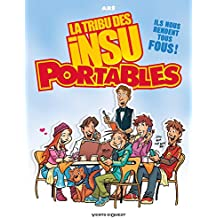 La Tribu des Insu'Portables - Tome 01 (French Edition)
