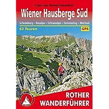 Rother Wanderführer / Wiener Hausberge Süd: Schneeberg - Raxalpe - Schneealpe - Semmering - Wechsel. 62 Touren. Mit GPS-Daten